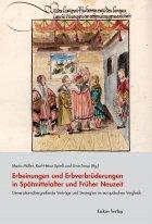 Generationsübergreifende Verträge und Strategien im europäischen Vergleich in Spätmittelalter und Früher Neuzeit