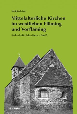 Mittelalterliche Kirchen im westlichen Fläming und Vorfläming