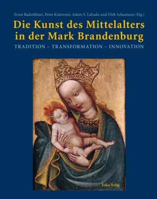 Die Kunst des Mittelalters in der Mark Brandenburg