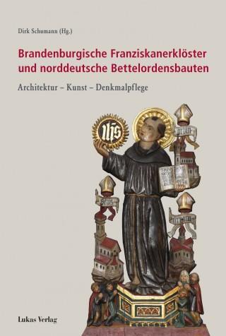 Brandenburgische Franziskanerklöster und norddeutsche Bettelordensbauten