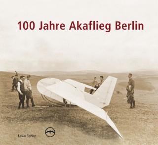 100 Jahre Akaflieg Berlin