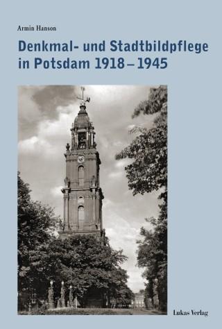 Denkmal- und Stadtbildpflege in Potsdam 1918–1945