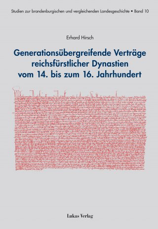 Generationsübergreifende Verträge  reichsfürstlicher Dynastien vom 14. bis zum 16. Jahrhundert