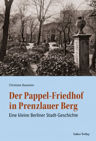 Der Pappel-Friedhof in Prenzlauer Berg