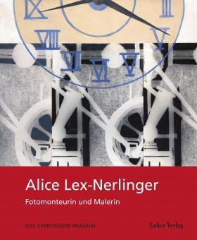 Alice Lex-Nerlinger 1893–1975