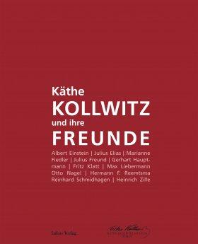 Käthe Kollwitz und ihre Freunde
