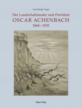 Der Landschaftsmaler und Porträtist Oscar Achenbach