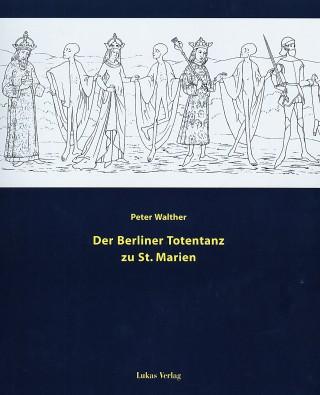 Der Berliner Totentanz zu St. Marien