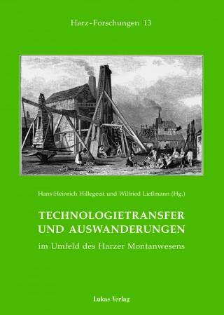 Technologietransfer und Auswanderungen im Umfeld des Harzer Montanwesens
