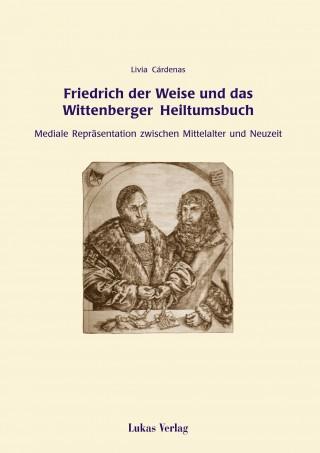 Friedrich der Weise und das Wittenberger Heiltumsbuch