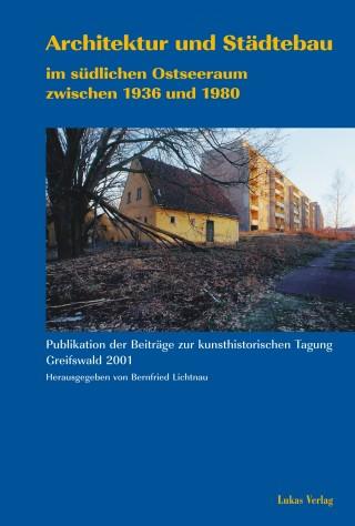 Architektur und Städtebau im südlichen Ostseeraum zwischen 1936 und 1980