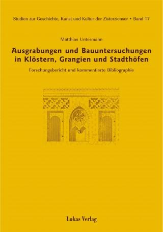 Ausgrabungen und Bauuntersuchungen in Klöstern, Grangien und Stadthöfen