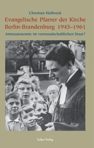 Evangelische Pfarrer der Kirche Berlin-Brandenburg 1945–1961