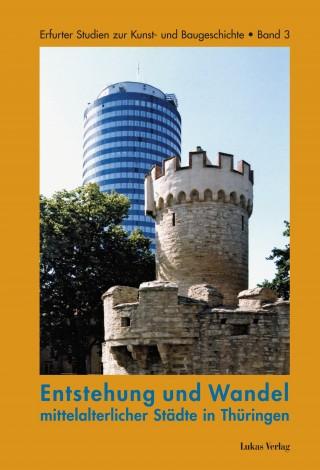 Entstehung und Wandel mittelalterlicher Städte in Thüringen