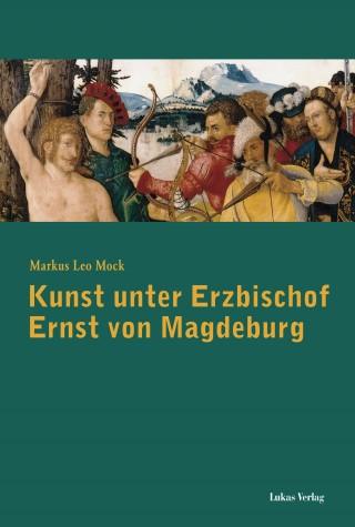 Kunst unter Erzbischof Ernst von Magdeburg