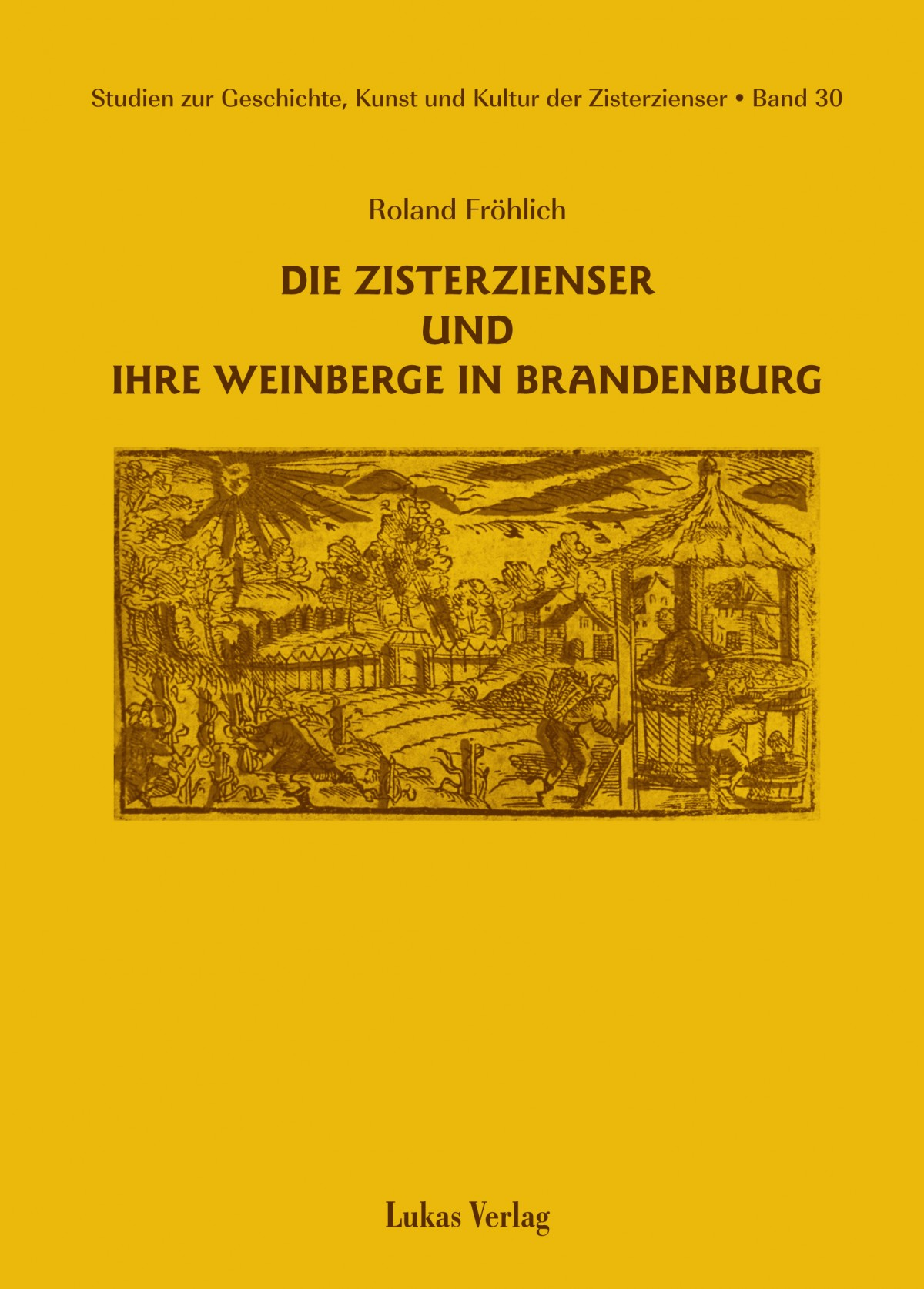 Die Zisterzienser und ihre Weinberge in Brandenburg