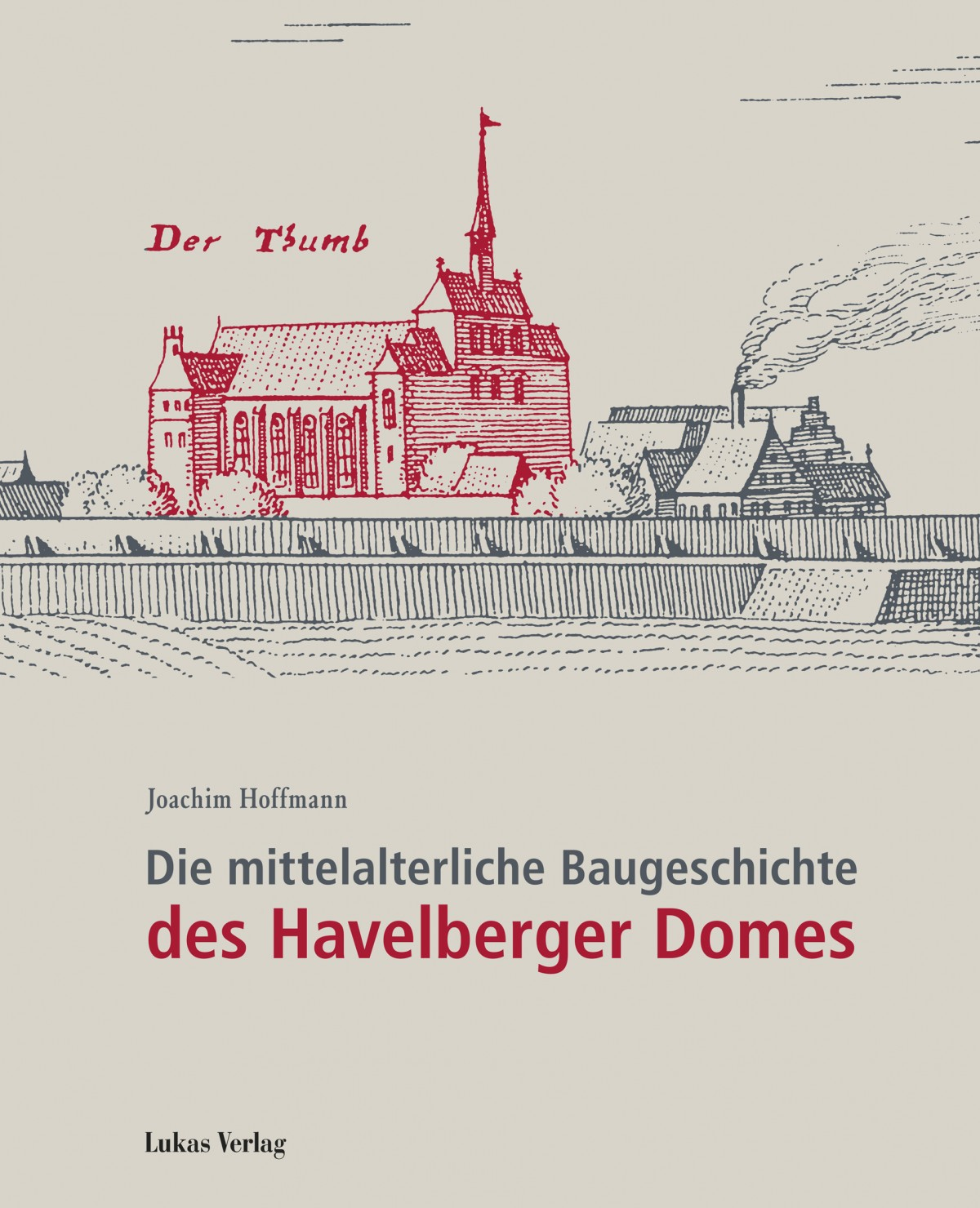 Die mittelalterliche  Baugeschichte des  Havelberger Domes