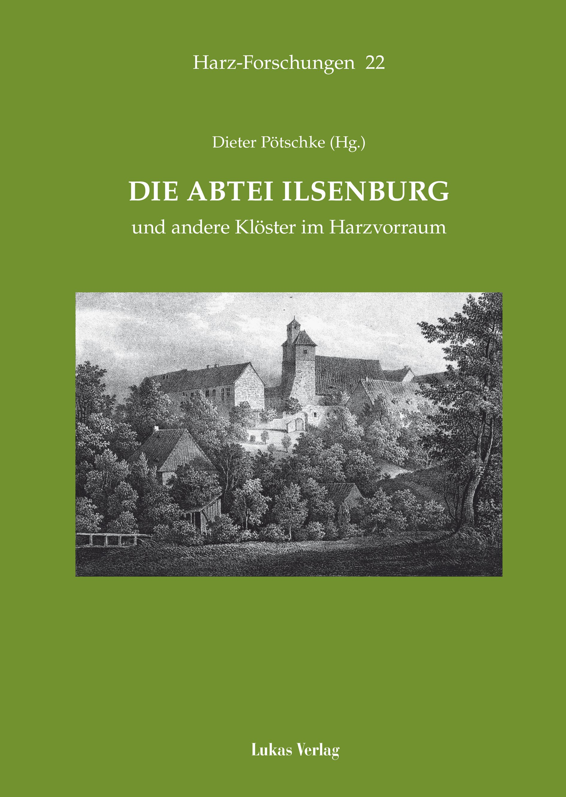 Die Abtei Ilsenburg und andere Klster im Harzvorraum