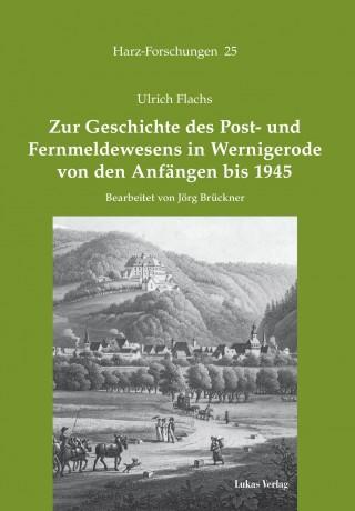 Zur Geschichte des Post- und Fernmeldewesens in Wernigerode von den Anfängen bis 1945