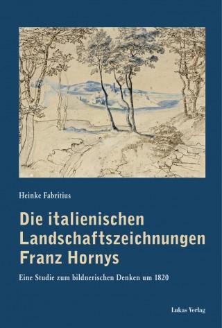 Die italienischen Landschaftszeichnungen Franz Hornys