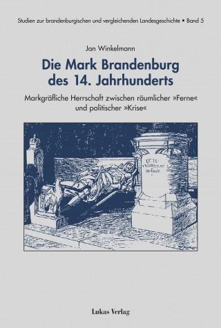 Die Mark Brandenburg des 14. Jahrhunderts
