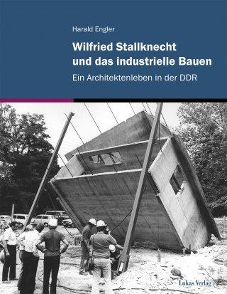 Wilfried Stallknecht  und das industrielle Bauen