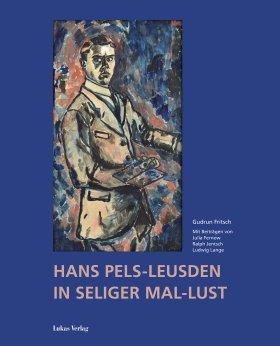 Hans Pels-Leusden – In seliger Mal-Lust