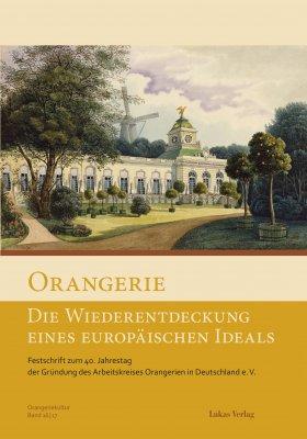 Orangerie – Die Wiederentdeckung eines europäischen Ideals