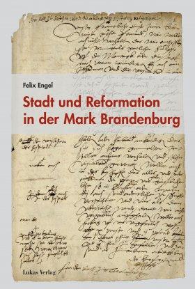Stadt und Reformation in der Mark Brandenburg