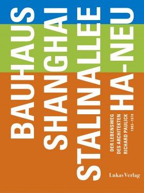 Bauhaus – Shanghai – Stalinallee – Ha-Neu