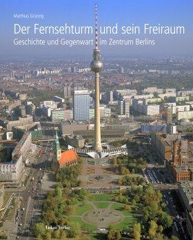 Der Fernsehturm und sein Freiraum
