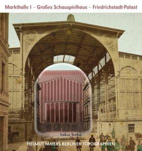 Markthalle I, Großes Schauspielhaus, Friedrichstadt-Palast