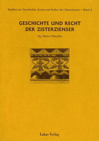 Geschichte und Recht der Zisterzienser