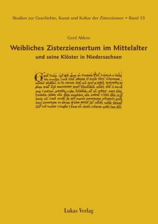 Weibliches Zisterziensertum im Mittelalter und seine Klöster in Niedersachsen