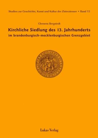 Kirchliche Siedlung des 13. Jahrhunderts im brandenburgisch-mecklenburgischen Grenzgebiet