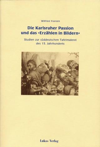 """Die Karlsruher Passion und das \""""Erzählen in Bildern\"""""""