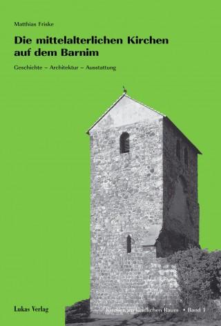 Die mittelalterlichen Kirchen auf dem Barnim