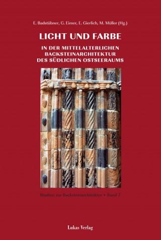 Licht und Farbe in der mittelalterlichen Backsteinarchitektur des südlichen Ostseeraums