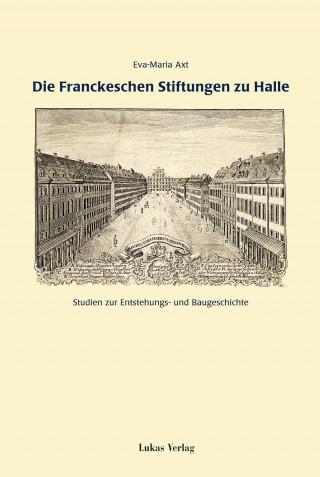 Die Franckeschen Stiftungen zu Halle