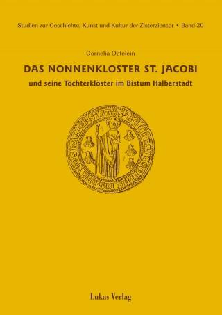 Das Nonnenkloster St. Jacobi und seine Tochterklöster im Bistum Halberstadt