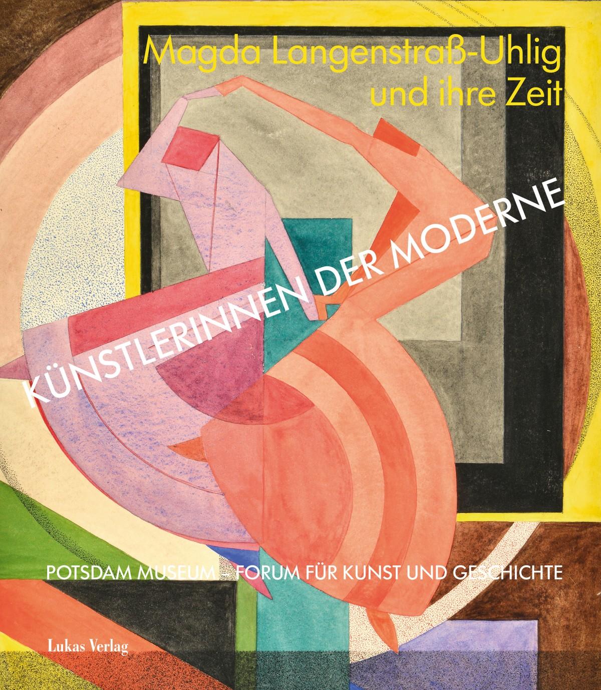 Künstlerinnen Der Moderne   Lukas Verlag Für Kunst  Und Geistesgeschichte